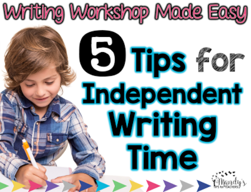 5 Tips for Independent Writing Time