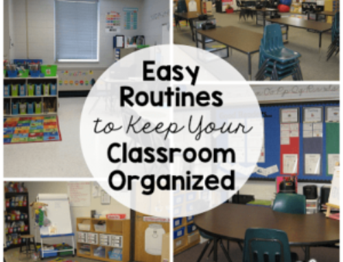 Easy Routines to Keep Your Classroom Organized