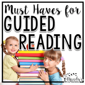 Three MUST HAVE Tools for Guided Reading