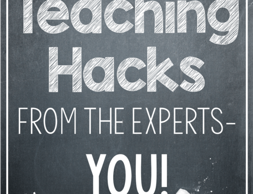 Teaching Hacks from the Experts- YOU!