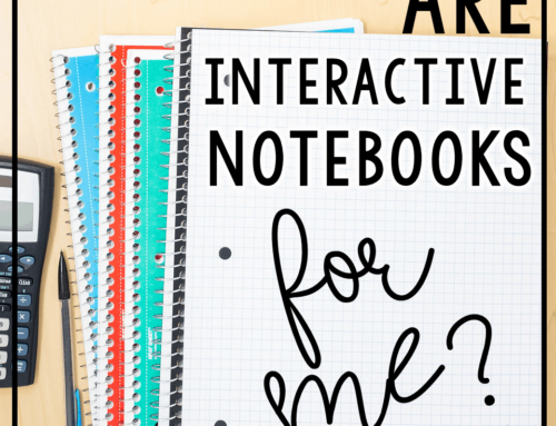 Why Should I Use Interactive Notebooks in My Classroom?